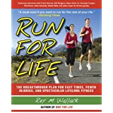 Run for Life: The Injury-Free, Anti-Aging, Super-Fitness Plan to Keep You Running to 100 ~ Roy M. Wallack