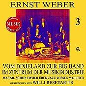 Vom Dixieland zur Big Band im Zentrum der Musikindustrie (Was Sie schon immer über Jazz wissen wollten 3) | Ernst Weber