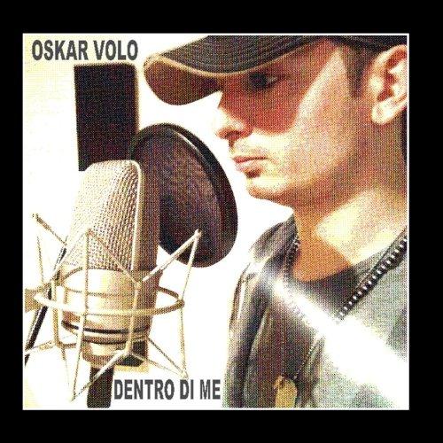 Oskar Volo - Dentro DI Me
