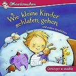 Wie kleine Kinder schlafen gehen und andere Geschichten | Anne-Kristin zur Brügge,Hans-Christian Schmidt,Anne Steinwart
