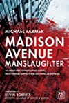 Madison Avenue Manslaughter: An Insid...