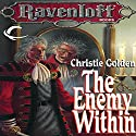 The Enemy Within: A Ravenloft Novel, Book 7 Audiobook by Christie Golden Narrated by David Witanowski