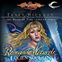 Renegade Wizards: Dragonlance: Tracy Hickman Presents: The Anvil of Time, Book 3 Audiobook by Lucien Soulban Narrated by James Langton