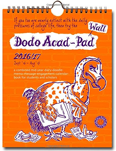 Dodo Wall Acad-Pad 2016 - 2017 Mid Year Calendar, Academic Year, Week to View: A Combined Mid-Year ... for Students, Teachers & Scholars (Dodo Pad)