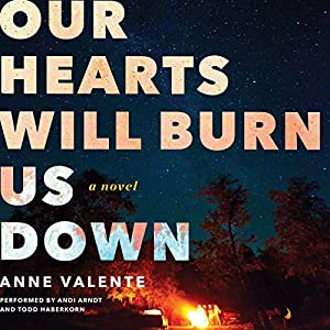 Our Hearts Will Burn Us Down Audiobook