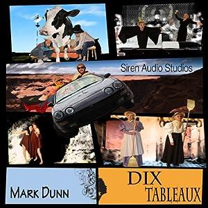 Dix Tableaux | [Mark Dunn]
