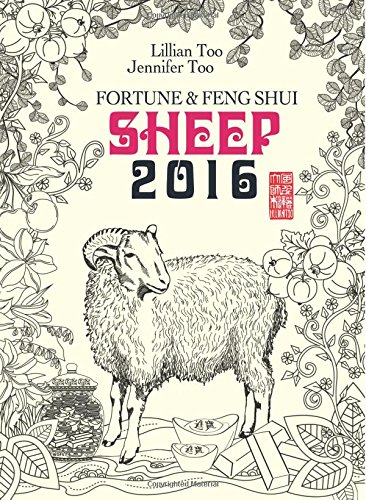 Lillian Too & Jennifer Too Fortune & Feng Shui 2016 Sheep