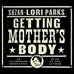 Getting Mother's Body: A Novel | Suzan-Lori Parks