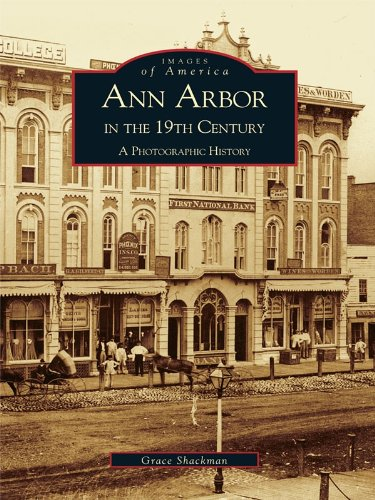 ann-arbor-in-the-19th-century-a-photographic-history-images-of-america