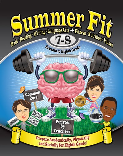 Summer Fit Seventh to Eighth Grade: Math, Reading, Writing, Language Arts + Fitness, Nutrition and Values
