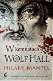 Hilary Mantel W komnatach Wolf Hall