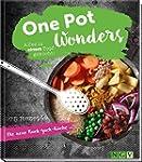 One Pot Wonders: Alles in einem Topf...
