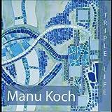 Triple Life Manu Koch