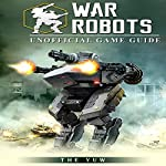 War Robots Unofficial Game Guide |  The Yuw