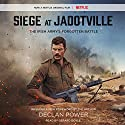 Siege at Jadotville: The Irish Army's Forgotten Battle Audiobook by Declan Power Narrated by Gerard Doyle