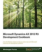 Microsoft Dynamics AX 2012 R3 Development Cookbook Front Cover
