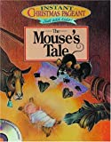 img - for Instant Christmas Pageants: The Mouse's Tale book / textbook / text book