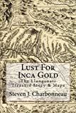 img - for Lust For Inca Gold: The Llanganati Treasure Story & Maps book / textbook / text book