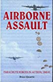 Airborne Assault: Parachute Forces in Action, 1940-910 (0850598079) by Quarrie, Bruce