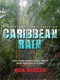 Caribbean Rain (The 4th Manny Williams Thriller)