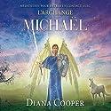 Méditation pour entrer en contact avec l'archange Michaël | Livre audio Auteur(s) : Diana Cooper Narrateur(s) : Catherine De Sève