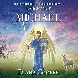 Méditation pour entrer en contact avec l'archange Michaël | Livre audio