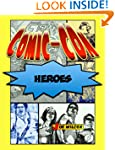 Comic-Con Heroes: The Fans Who Make t...