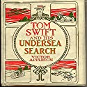 Tom Swift and His Undersea Search: The Treasure on the Floor of the Atlantic Audiobook by Victor Appleton Narrated by John Michaels