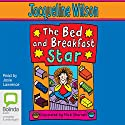 The Bed and Breakfast Star (       UNABRIDGED) by Jacqueline Wilson Narrated by Josie Lawrence