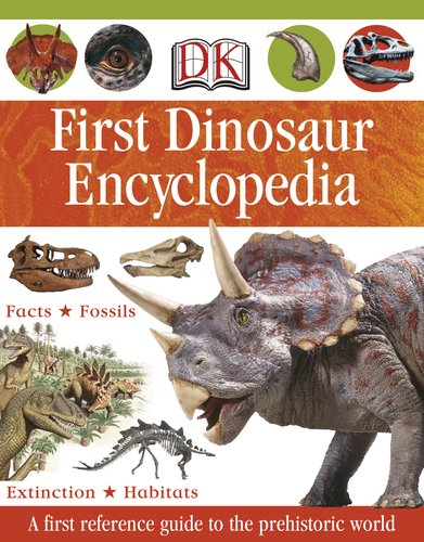 First Dinosaur Encyclopedia Book