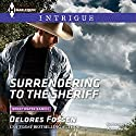 Surrendering to the Sheriff Audiobook by Delores Fossen Narrated by Adam Verner