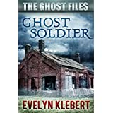 Ghost Soldier (The Ghost Files Book 2) ~ Evelyn Klebert