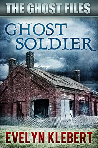 Ghost Soldier (The Ghost Files Book 2)