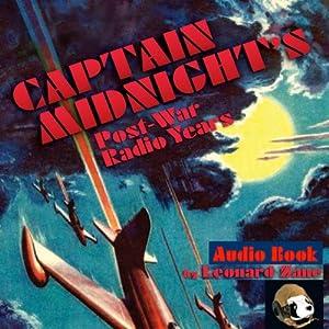 Captain Midnight's Post-War Radio Years | [Leonard Zane]
