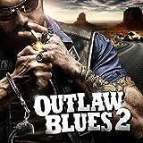 Outlaw Blues 2 [Explicit]