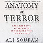 Anatomy of Terror: From the Death of bin Laden to the Rise of the Islamic State | Ali Soufan