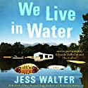 We Live in Water: Stories Audiobook by Jess Walter Narrated by Edoardo Ballerini, Jess Walter