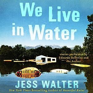 We Live in Water Audiobook