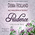 Mail-Order Brides of the West, Book 4: Prudence: Mail-Order Brides of the West, Book 4 (       UNABRIDGED) by Debra Holland Narrated by Lara Asmundson
