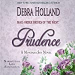 Mail-Order Brides of the West, Book 4: Prudence: Mail-Order Brides of the West, Book 4 | Debra Holland