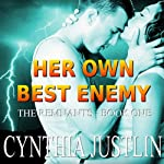 Her Own Best Enemy: The Remnants, Book 1 (       UNABRIDGED) by Cynthia Justlin Narrated by Maya Charles