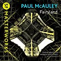 Fairyland Audiobook by Paul McAuley Narrated by Max Dowler