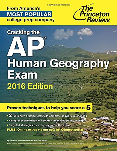 Cracking the AP Human Geography Exam, 2016 Edition (College Test Preparation)