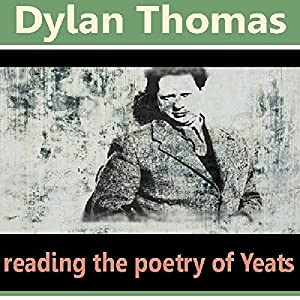 Dylan Thomas Reads the Poetry of Yeats Audiobook