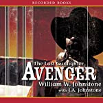 Avenger: The Last Gunfighter (       UNABRIDGED) by William Johnstone Narrated by George Guidall