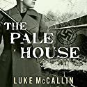 The Pale House: Gregor Reinhardt, Book 2 (       UNABRIDGED) by Luke McCallin Narrated by John Lee