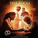 War Room: Prayer Is a Powerful Weapon (       UNABRIDGED) by Chris Fabry Narrated by Chris Fabry