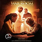 War Room: Prayer Is a Powerful Weapon | Chris Fabry