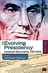 The Evolving Presidency: Landmark Doc...