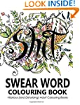 Swear Words Colouring Book: Hilarious...